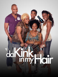 __DA KINK IN MY HAIR - TV SERIES